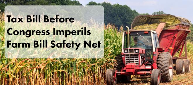 Tax Bill Before Congress Imperils Farm Safety Net