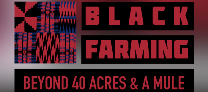 Black Farmers: Beyond 40 Acres and a Mule